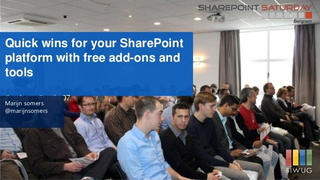 Quick wins for your SharePointplatform with free add-ons andtools#spsbe #spsbe07Marijn somers@marijnsomers