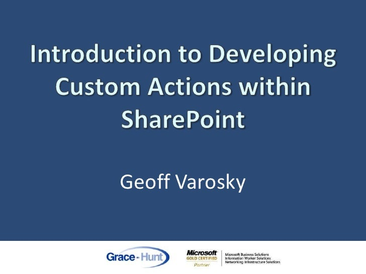 SharePoint Saturday Baltimore 7/25/09 - Introduction To Developing Custom Actions Within SharePoint