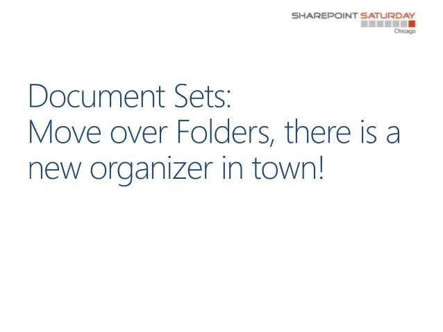 Document Sets: Move over Folders, there is a new organizer in town!