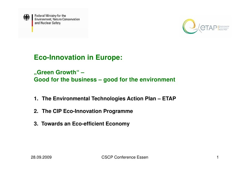 "Eco-Innovation in Europe:   ""Green Growth"" –  Good for the business – good for the environment    1. The Environmental Tec..."