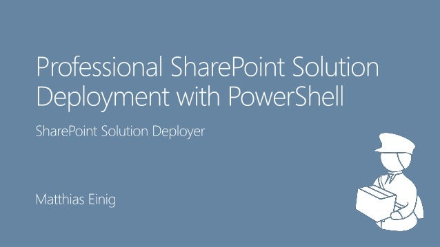 Professional SharePoint Solution Deployment with PowerShell