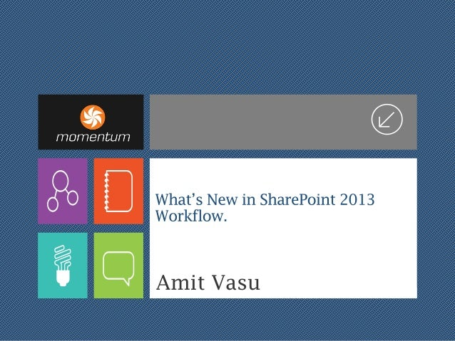Spsdc   what's new in share point 2013 workflow
