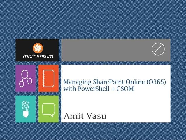 Spsdc 2014 o365_power_shell_csom_amitv