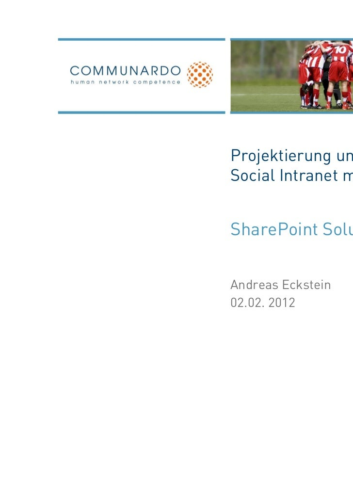 Projektierung und EinführungSocial Intranet mit SharePointSharePoint Solution DayAndreas Eckstein02.02. 2012