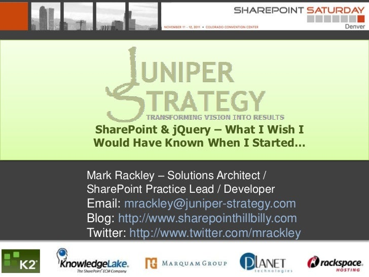 SharePoint & jQuery – What I Wish I Would Have Known When I Started…Mark Rackley – Solutions Architect /SharePoint Practic...