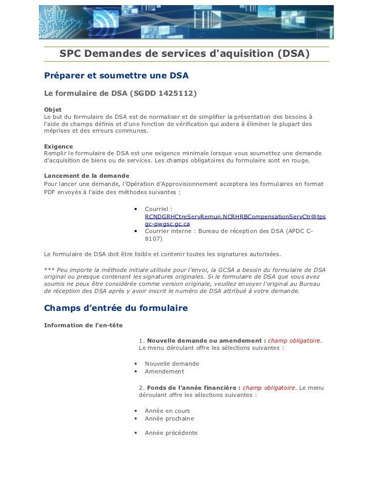 SPC Demandes de services daquisition (DSA)Préparer et soumettre une DSALe formulaire de DSA (SGDD 1425112)ObjetLe but du f...