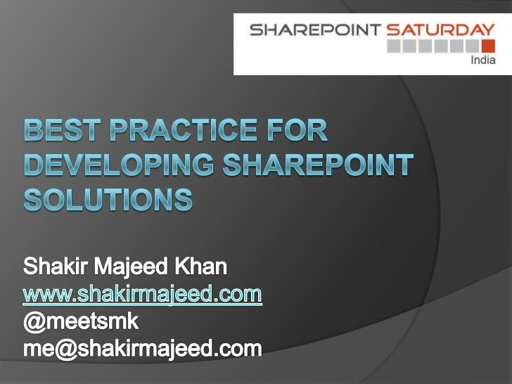 Sharepoint Saturday India Online best practice for developing share point solution