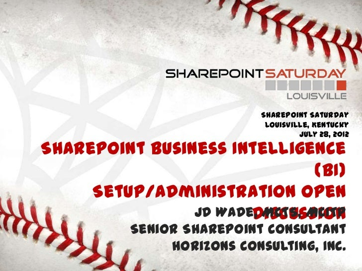 SharePoint Saturday                             Louisville, Kentucky                                     July 28, 2012Shar...