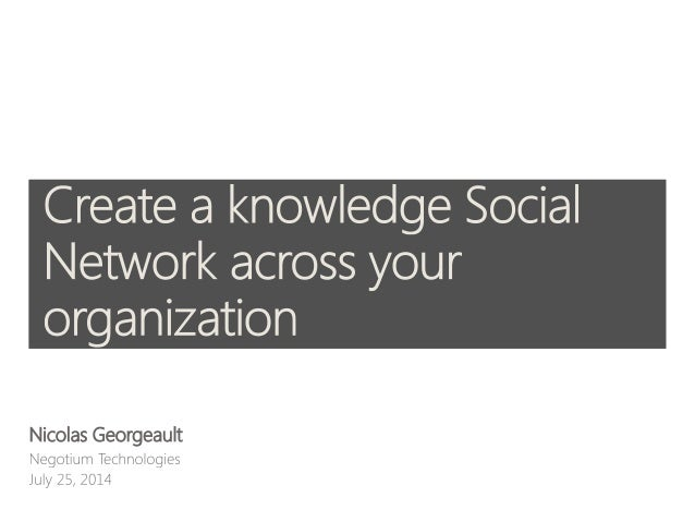 SPS New-York City 2014 - Create a knowledge social network across your organization