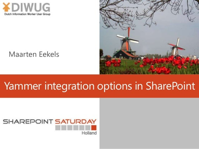 Yammer integration options in SharePoint - SharePoint Saturday Netherlands 2014