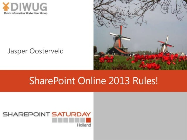 SharePoint Saturday Netherlands 2013 - SharePoint Online 2013 rules