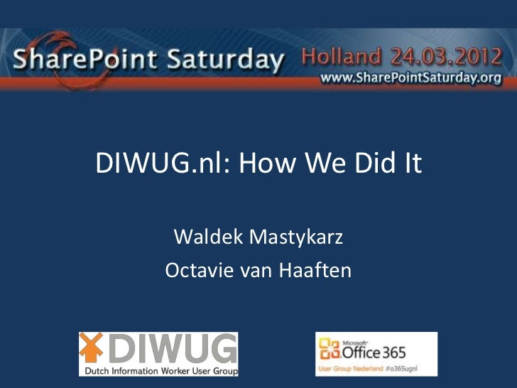 DIWUG.nl: How We Did It     Waldek Mastykarz    Octavie van Haaften