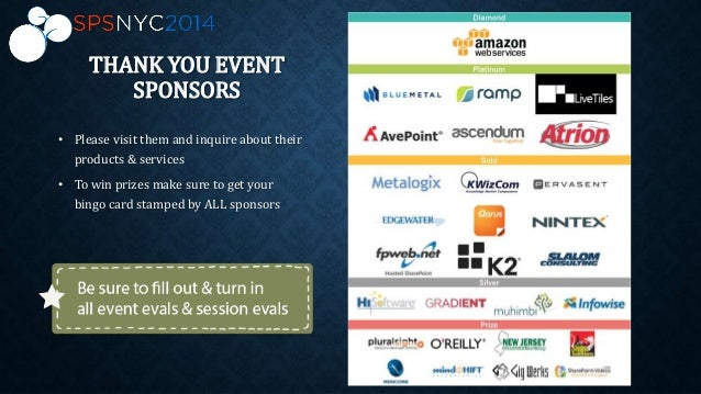 THANK YOU EVENT SPONSORS • Please visit them and inquire about their products & services • To win prizes make sure to get ...