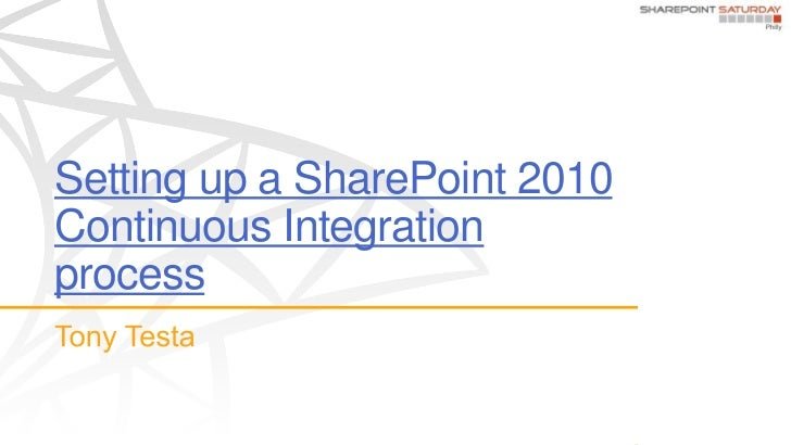 Setting up a SharePoint 2010Continuous Integrationprocess