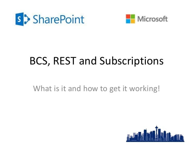 SPSRED - BCS, REST ans Subscriptions