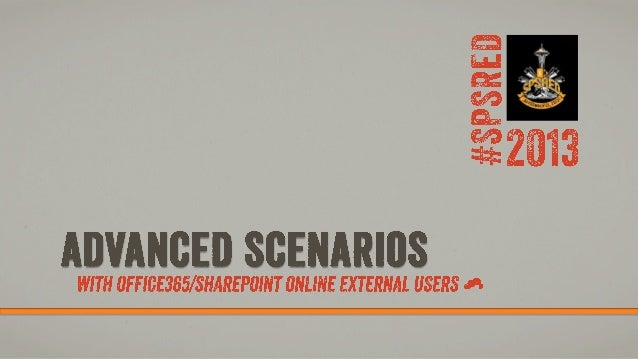 Advanced Scenarios with Office365/SharePoint Online External Users