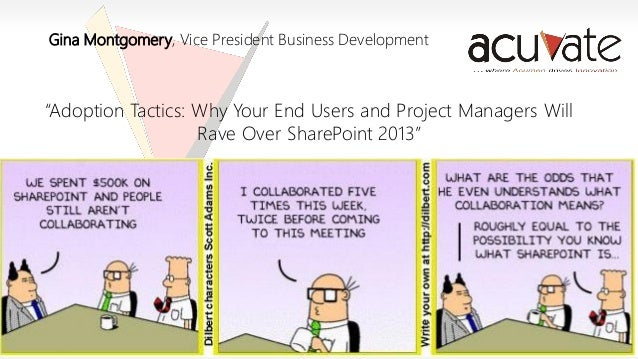 """""""Adoption Tactics; Why Your End Users and Project Managers Will Rave Over SharePoint 2013"""" SPSRED13"""