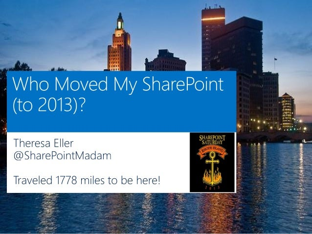SPSRI - Who Moved My SharePoint (to 2013)