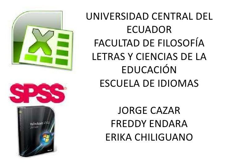 UNIVERSIDAD CENTRAL DEL        ECUADOR FACULTAD DE FILOSOFÍA LETRAS Y CIENCIAS DE LA       EDUCACIÓN   ESCUELA DE IDIOMAS ...