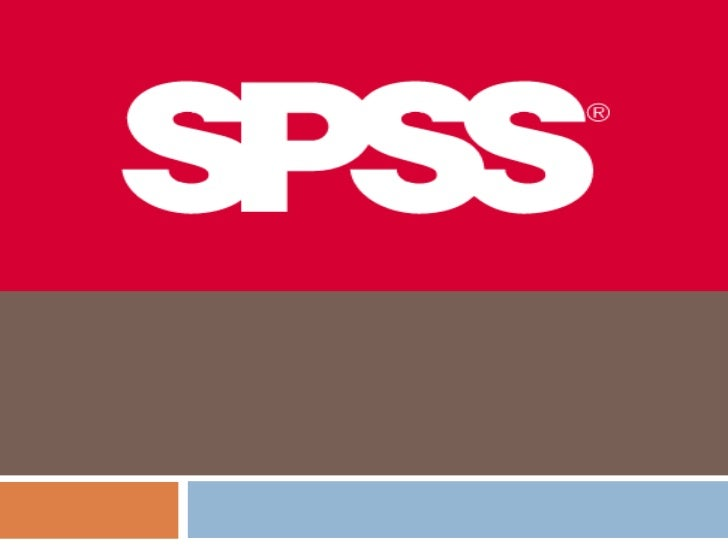 SPSS?SPSS - Statistical Package for the         Social Sciences