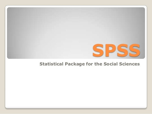 SPSSStatistical Package for the Social Sciences