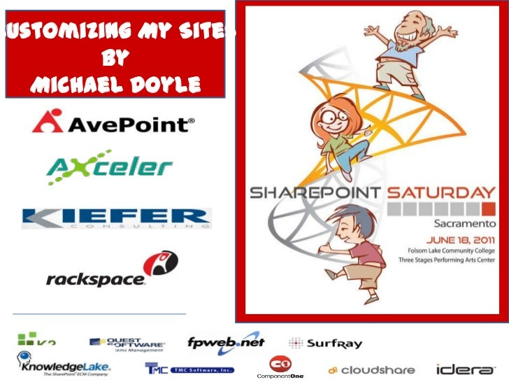 Customizing My Sites<br />By<br />Michael Doyle<br />