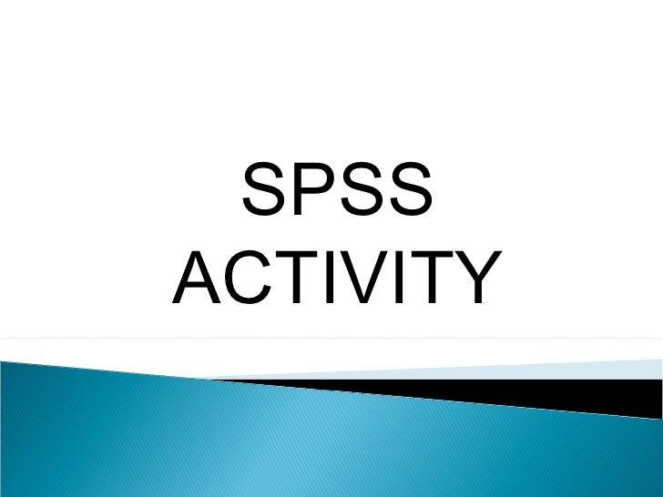 SPSS ACTIVITY