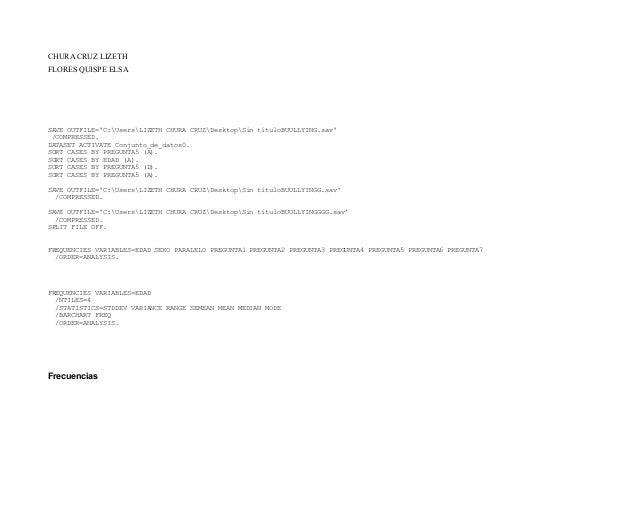CHURA CRUZ LIZETH FLORES QUISPE ELSA SAVE OUTFILE='C:UsersLIZETH CHURA CRUZDesktopSin títuloBUULLYING.sav' /COMPRESSED. DA...