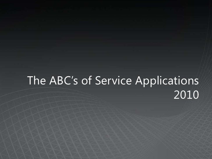 The ABC's of Service Applications                            2010