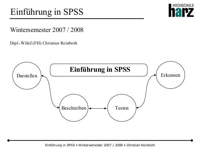 Einführung in SPSS • Wintersemester 2007 / 2008 • Christian Reinboth Einführung in SPSS Wintersemester 2007 / 2008 Dipl.-W...