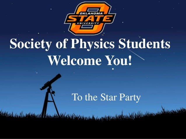 Society of Physics Students      Welcome You!          To the Star Party
