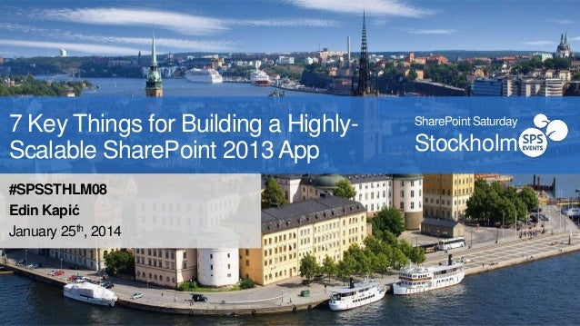SPS Stockholm 7 Key Things for Building a Highly-Scalable SharePoint 2013 App