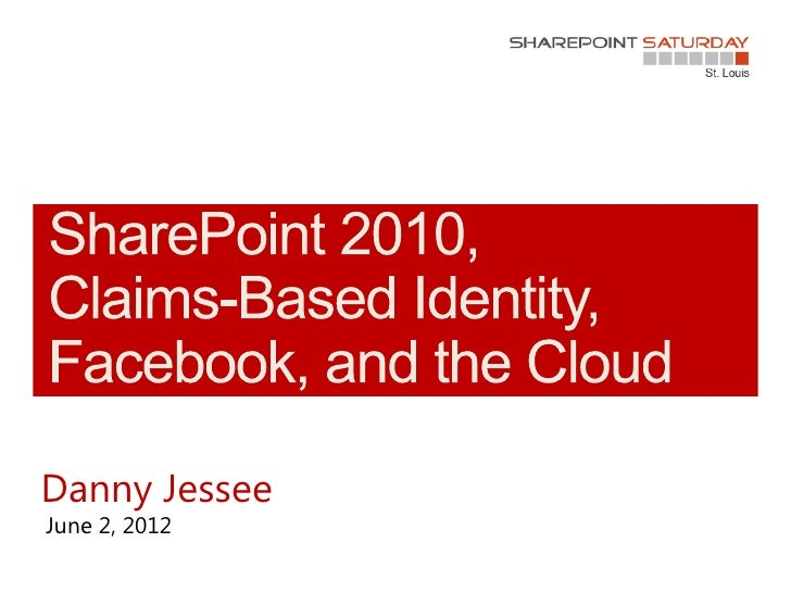 SharePoint 2010, Claims-Based Identity, Facebook, and the Cloud