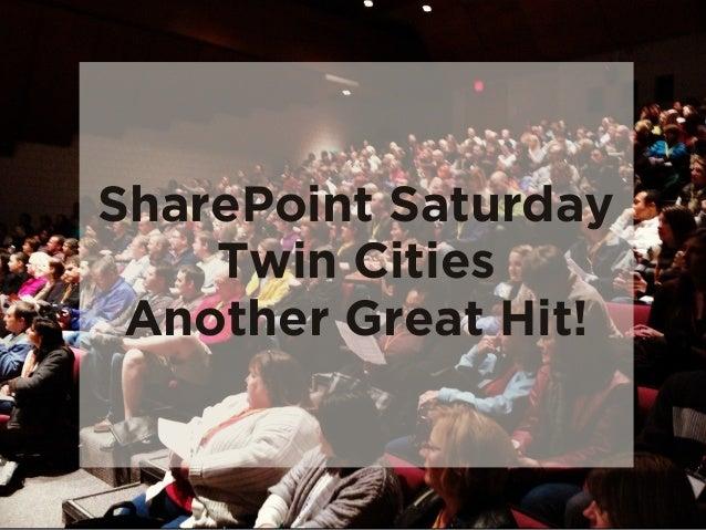 SharePoint SaturdayTwin CitiesAnother Great Hit!
