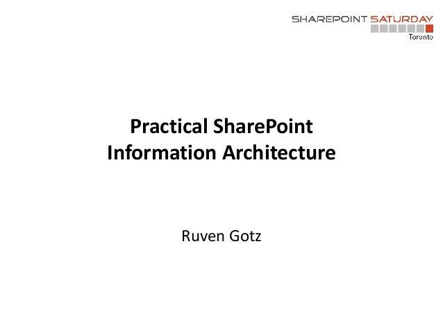 SharePoint Saturday Toronto - Practical SharePoint IA - July 20 2013