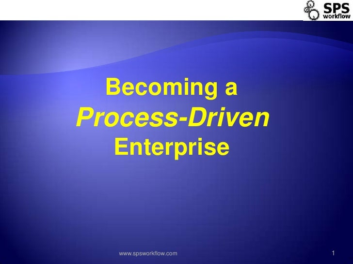 Becoming a Process-Drive Enterprise
