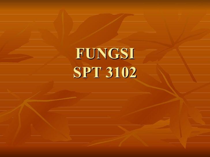 FUNGSI SPT 3102