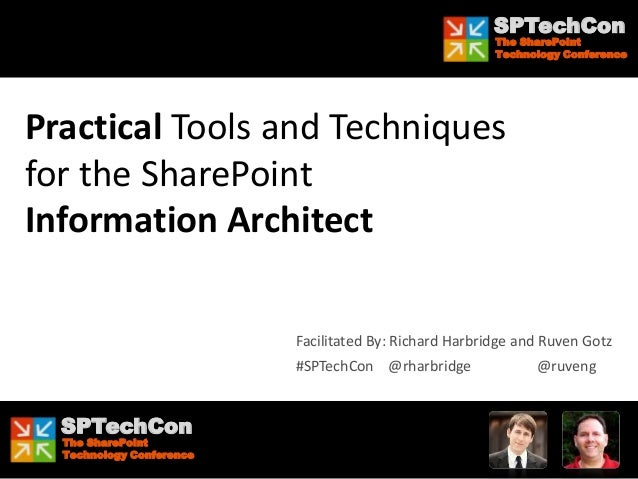 SPTechCon - Practical Tools and Techniques for the SharePoint Information Architect
