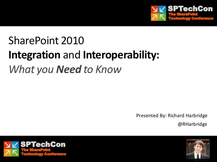 SPTechCon - SharePoint 2010 Integration and Interoperability
