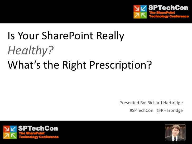 SPTechCon - San Francisco - Is Your SharePoint Healthy?