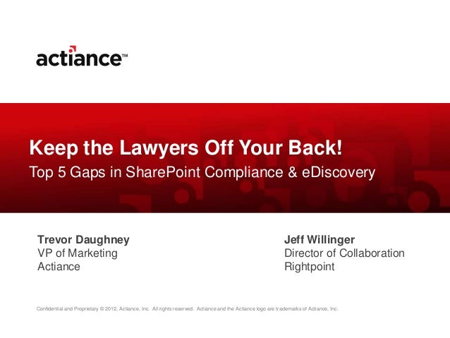 SPTechCon 2014 - Keep the Lawyers off Your Back:Where does eDiscover and Compliance fit within SharePoint