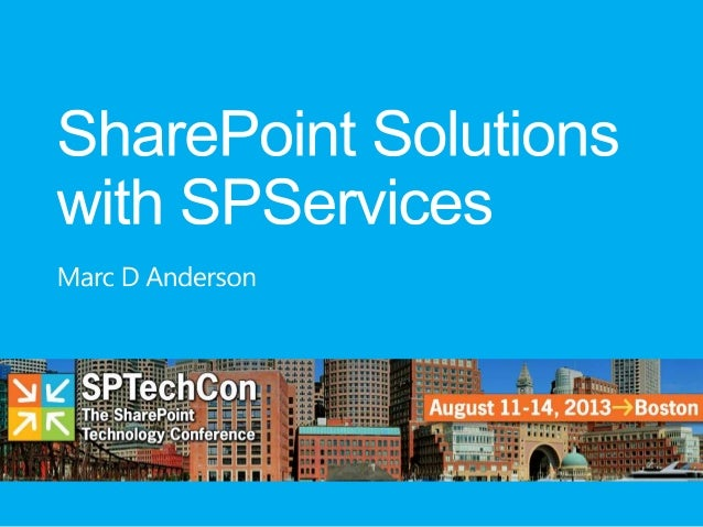 SPTechCon BOS 2013 - SharePoint Solutions with SPServices