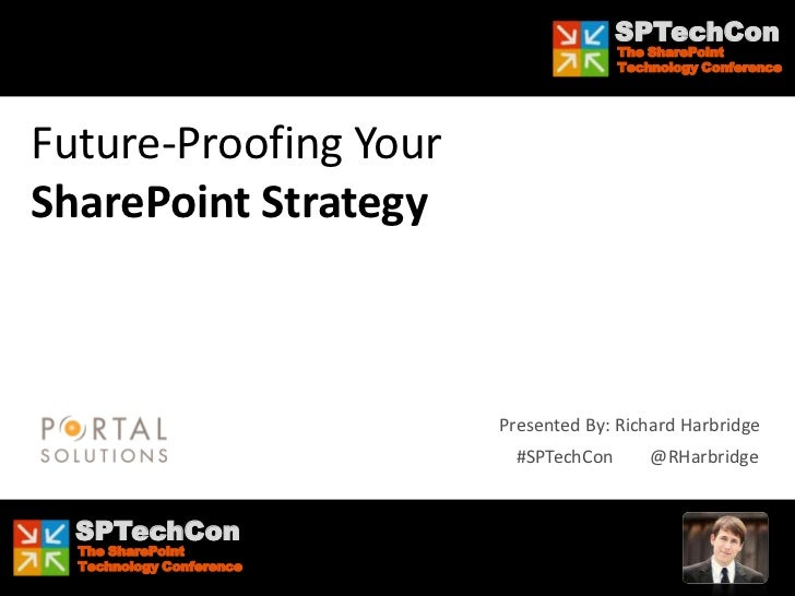 SPTechCon Boston 2012 - Future-Proofing Your SharePoint Strategy