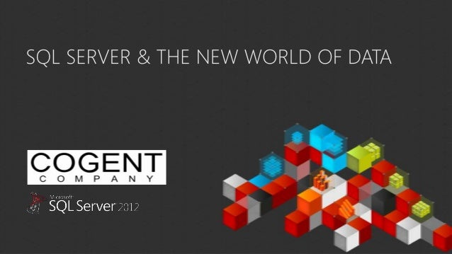 SQL Server 2012 and the New World of Data