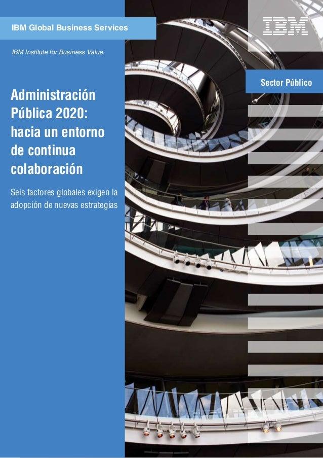AdministraciónPública 2020:hacia un entornode continuacolaboraciónSeis factores globales exigen laadopción de nuevas estra...
