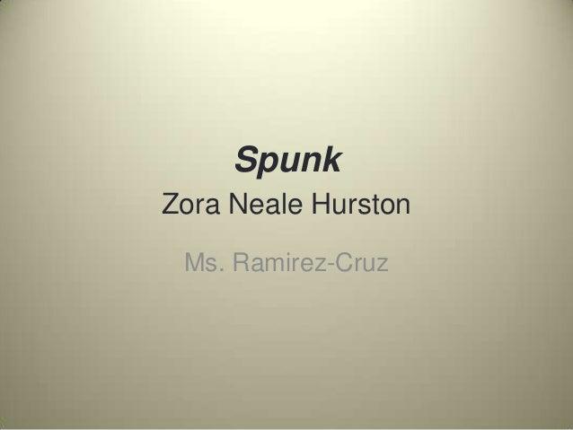 SpunkZora Neale HurstonMs. Ramirez-Cruz