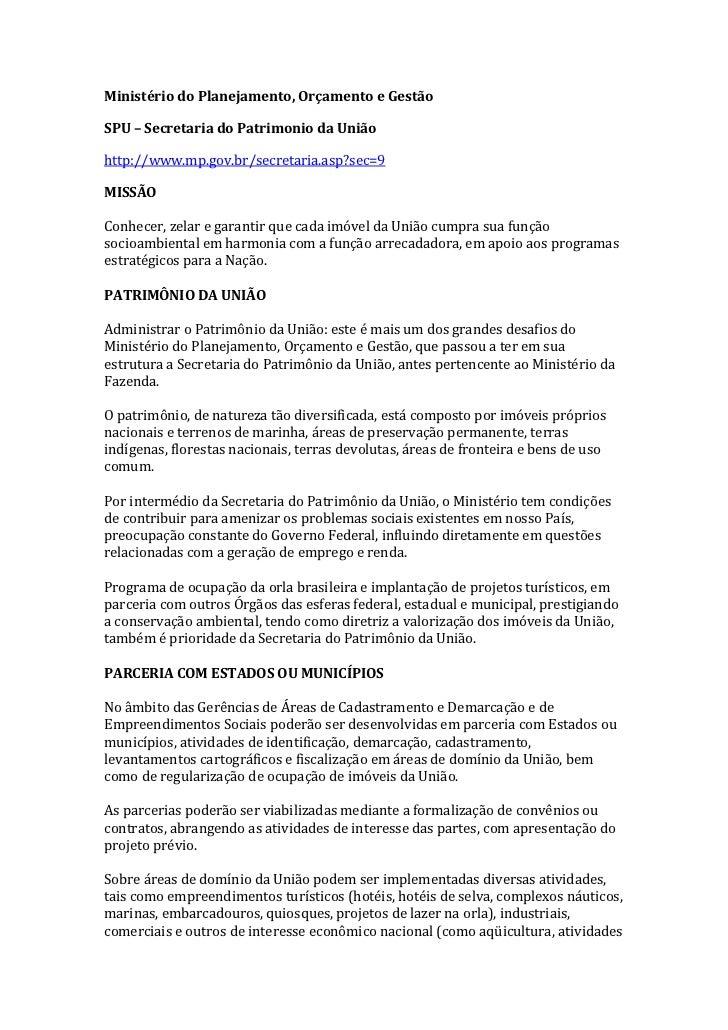 Ministério do Planejamento, Orçamento e Gestão<br />SPU – Secretaria do Patrimonio da União<br />http://www.mp.gov.br/secr...