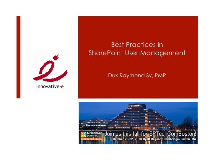 Best Practices in SharePoint User Management        Dux Raymond Sy, PMP