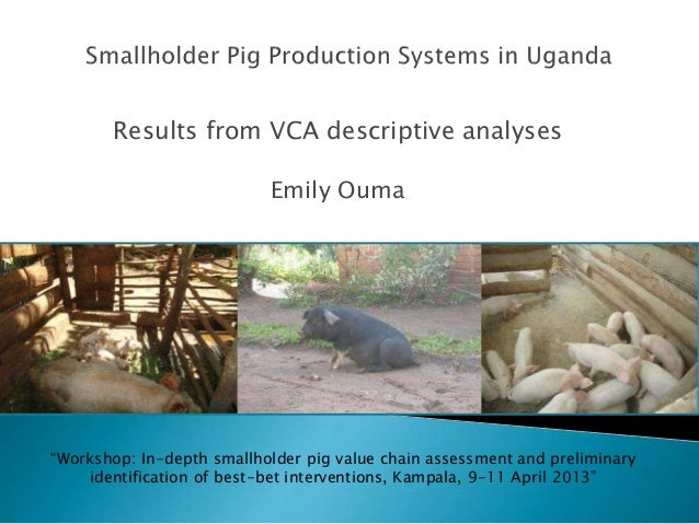 "Results from VCA descriptive analysesEmily Ouma""Workshop: In-depth smallholder pig value chain assessment and preliminaryi..."