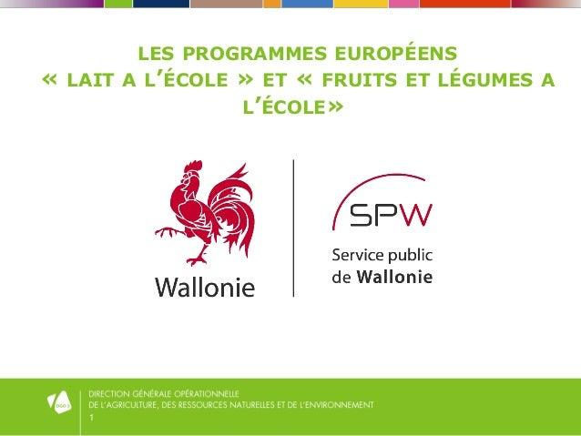 1 LES PROGRAMMES EUROPÉENS « LAIT A L'ÉCOLE » ET « FRUITS ET LÉGUMES A L'ÉCOLE»